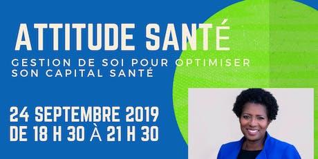 ATTITUDE SANTÉ - Gestion de soi pour optimiser son Capital santé tickets