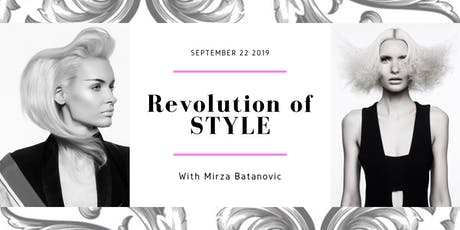 Revolution of STYLE with Mirza Batanovic tickets