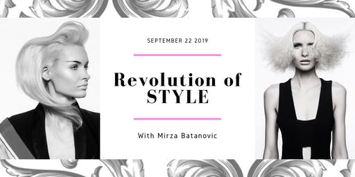 Revolution of STYLE with Mirza Batanovic