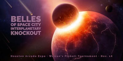 Belles of Space City Interplanetary Knockout Women's Pinball Tournament