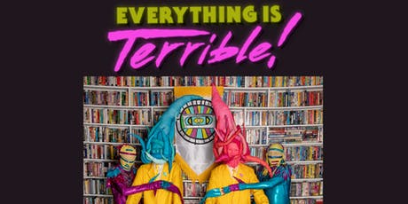 EVERYTHING IS TERRIBLE! tickets
