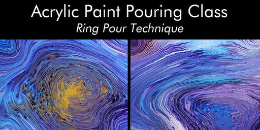 Acrylic Paint Pouring Class - Ring Pour Technique