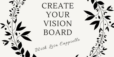 Create Your Vision Board With Lisa Cappiello