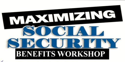 Social Security Maximization Strategies and Complimentary Dinner - Canyon Lake