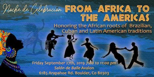 Noche de Celebración: From Africa to the Americas