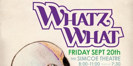 What'z What Live at Simcoe Street Theatre tickets