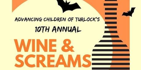 Advancing Children of Turlock 10th Annual Wine & Screams  tickets