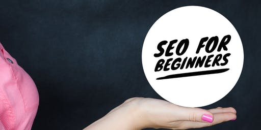 SEO for Beginners - Freelance, Small Businesses and Entrepreneurs