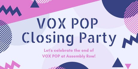 VOX POP Closing Party with Special Guests, LIVE DJs & Afterparty tickets