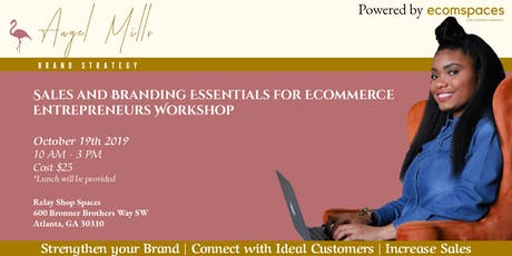 Sales and Branding Essentials for e-Commerce Entrepreneurs Workshop tickets