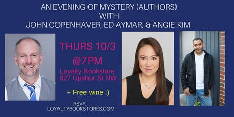 An Evening of Mystery (Authors) w/ John Copenhaver, E.A. Aymar, & Angie Kim tickets