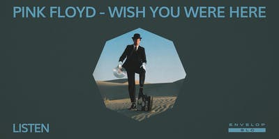 (Envelop SLC) Pink Floyd - Wish You Were Here : LISTEN