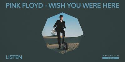 (Envelop SLC) Pink Floyd - Wish You Were Here : LISTEN