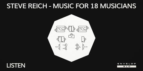Steve Reich - Music for 18 Musicians : LISTEN tickets