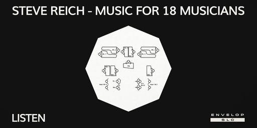 Steve Reich - Music for 18 Musicians : LISTEN