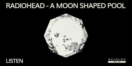 Radiohead - A Moon Shaped Pool : LISTEN tickets