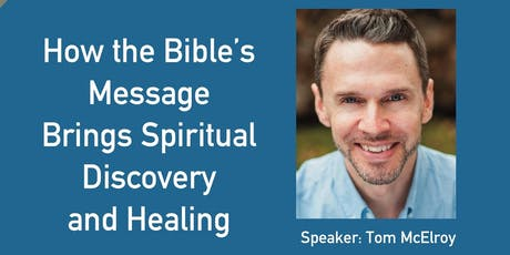 How the Bible's Message Brings Spiritual Discovery and Healing tickets
