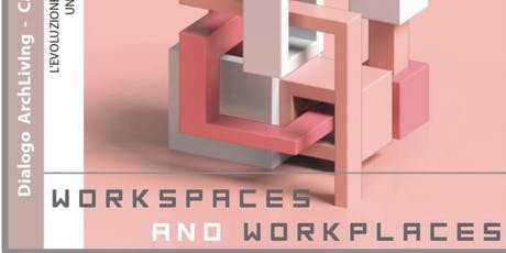 Workspaces and Workplaces biglietti