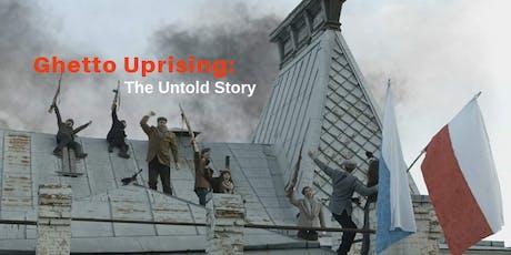 """Ghetto Uprising - The Untold Story"" 2:45pm Sun tickets"