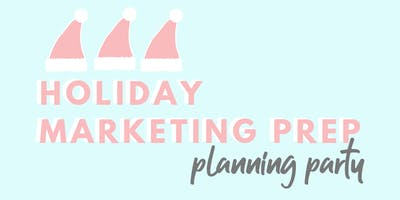 Holiday Marketing Planning Party!