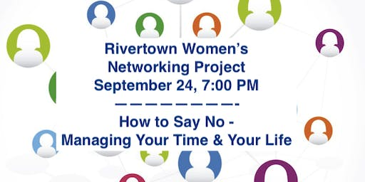 Rivertown Women Networking: How to Say No to Manage Your Time & Your Life