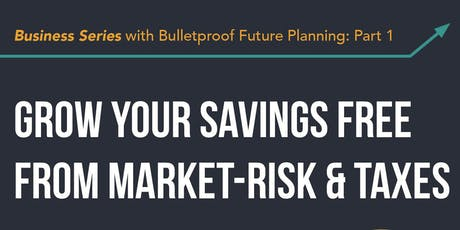 Business Series with Bulletproof Future Planning tickets