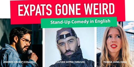 """EXPATS GONE WEIRD"" - Stand-up Comedy In English. Tickets"