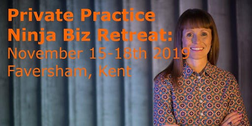 Private Practice Ninja Business Retreat, November 15th-18th 2019, Kent
