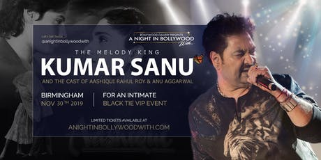 A Night In Bollywood With Kumar Sanu and the Cast of Aashiqui (Birmingham) tickets