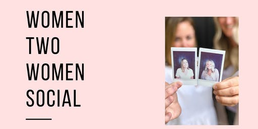 Women Two Women Social