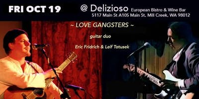 """Friday OCT 19 """"Love Gangsters"""" at Delizioso European Bistro"""