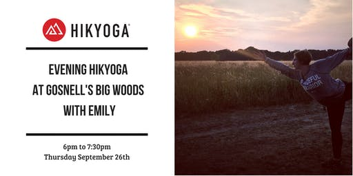 Evening Hikyoga at Gosnell's Big Woods with Emily