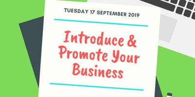 Introduce & Promote Your Business - Monthly Business Networking