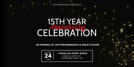 KICK Ministries 15th Year Celebration tickets