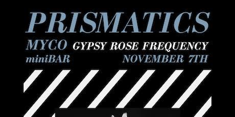 Prismatics / Myco /  Gypsy Rose Frequency tickets