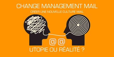 WORKSHOP GRATUIT*  CHANGE MANAGEMENT MAIL 4/10/2019 AM Bxl