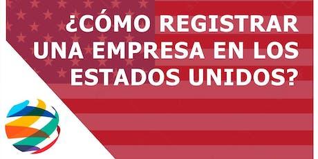 ¿Como registrar una empresa en Estados Unidos? entradas
