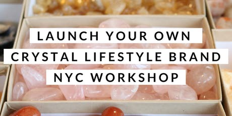 Launch Your Own Crystal Lifestyle Brand Workshop tickets