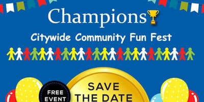 Champions Citywide Community Fun Fest