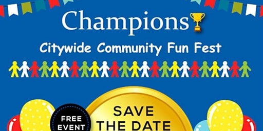 Champions Citywide Community Fun Fest
