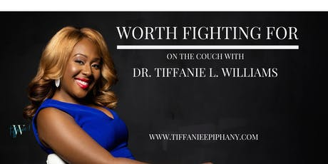 Worth Fighting For: On the Couch with Dr. Tiffanie L. Williams tickets