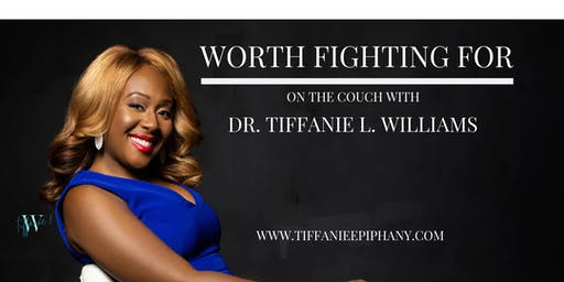 Worth Fighting For: On the Couch with Dr. Tiffanie L. Williams