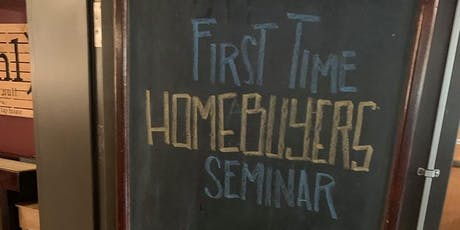 First Time Home Buyer Seminar With A Twist tickets