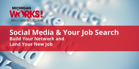 Social Media and Your Job Search; Build Your Network & Land Your New Job (Mt. Clemens) tickets