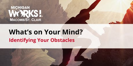 What's on Your Mind? Identifying Your Obstacles (Mt. Clemens) tickets
