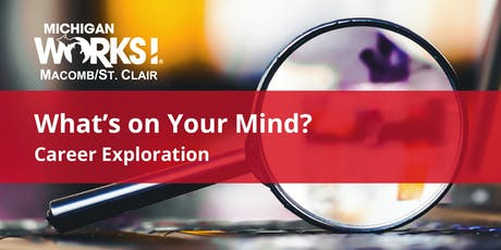 What's on Your Mind? Career Exploration (Mt. Clemens) tickets
