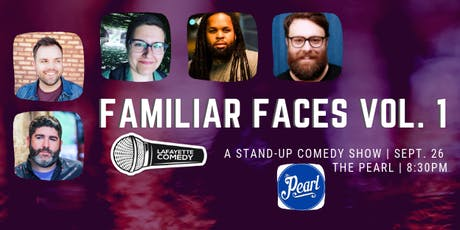 Familiar Faces Vol. 1 : A Comedy Show at The Pearl tickets