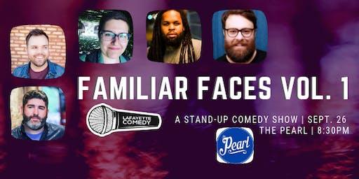 Familiar Faces Vol. 1 : A Comedy Show at The Pearl