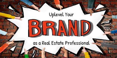 Upleveling Your Brand as a Real Estate Professional  tickets