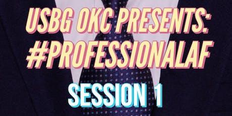 USBG OKC Presents: #PROFESSIONALAF tickets